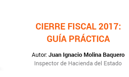 eBook – Cierre fiscal 2017: Guía práctica