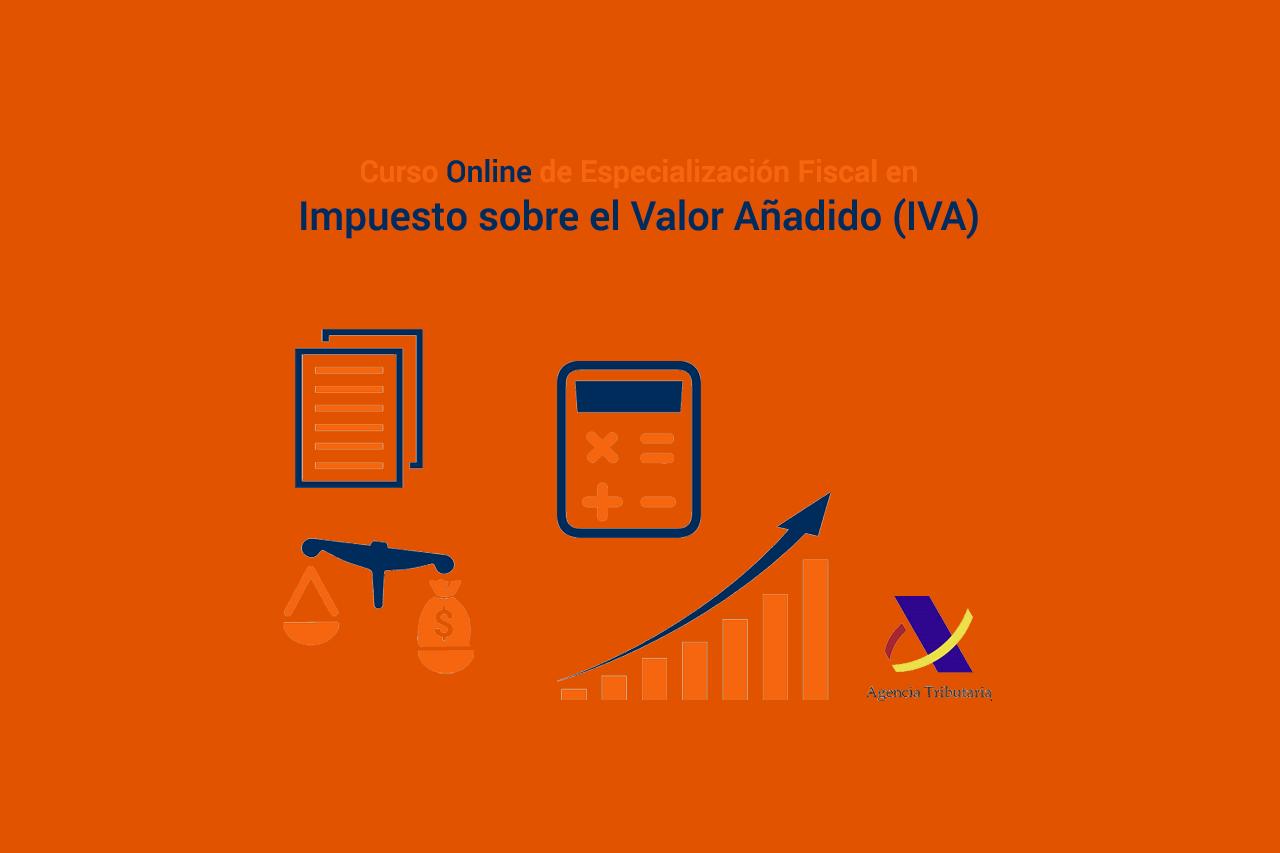 Curso Online de Especialización Fiscal en el Impuesto sobre el Valor Añadido (IVA)